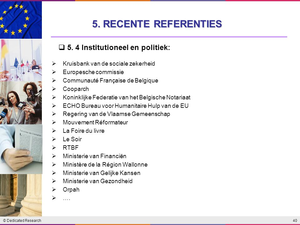 © Dedicated Research40 5.RECENTE REFERENTIES  5.
