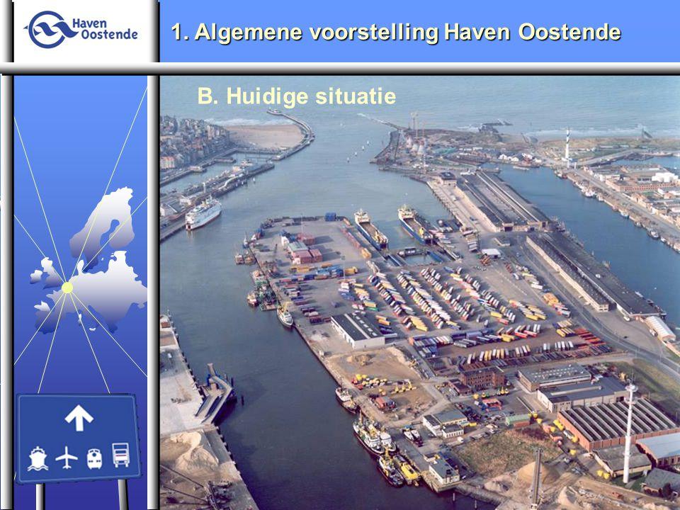 1. Algemene voorstelling Haven Oostende B. Huidige situatie