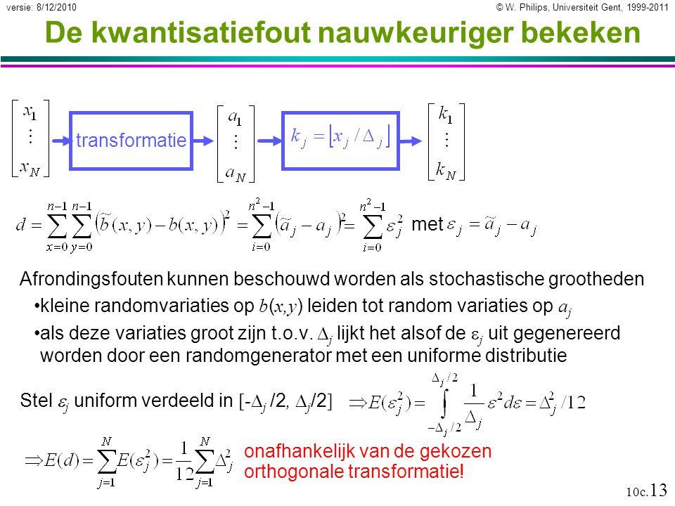 © W. Philips, Universiteit Gent, 1999-2011versie: 8/12/2010 10c. 13 De kwantisatiefout nauwkeuriger bekeken Afrondingsfouten kunnen beschouwd worden a