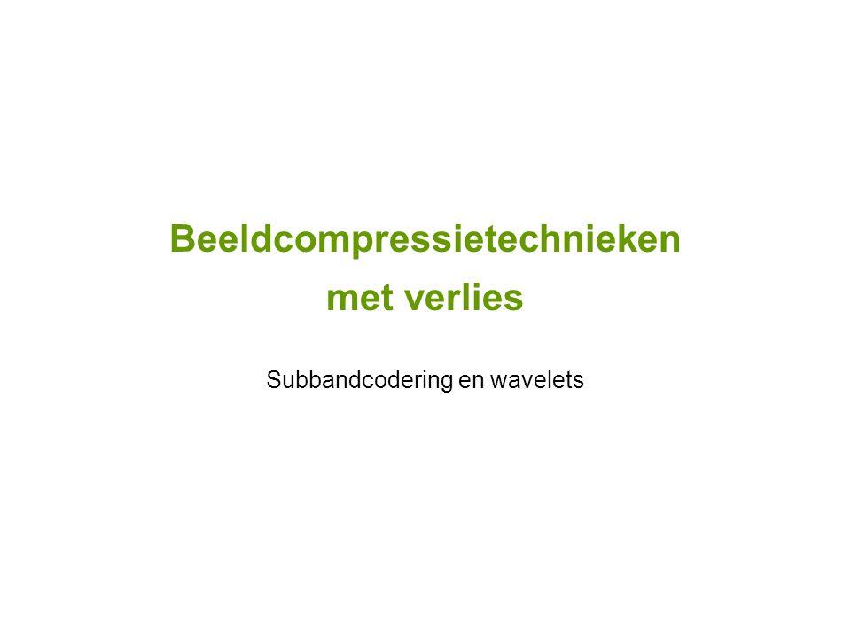 Beeldcompressietechnieken met verlies Subbandcodering en wavelets