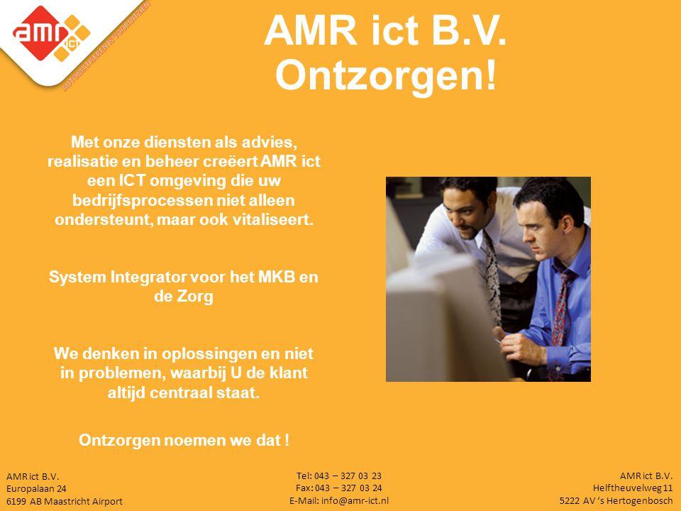 AMR ict B.V.Europalaan 24 6199 AB Maastricht Airport AMR ict B.V.