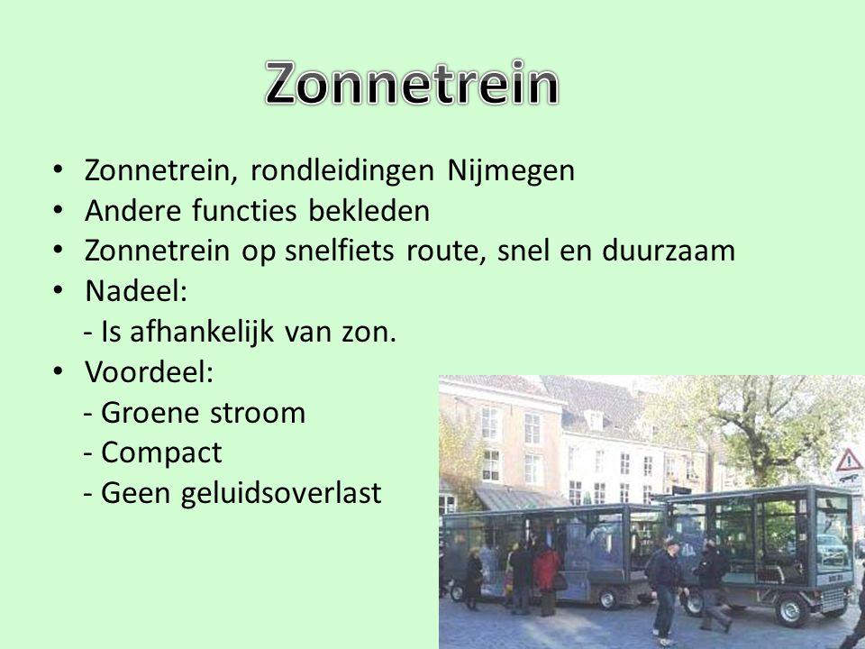 Zonnetrein, rondleidingen Nijmegen Andere functies bekleden Zonnetrein op snelfiets route, snel en duurzaam Nadeel: - Is afhankelijk van zon. Voordeel