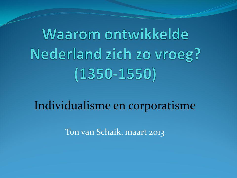 Individualisme en corporatisme Ton van Schaik, maart 2013