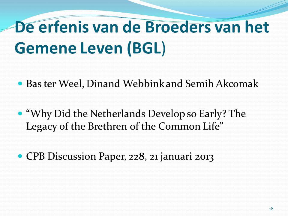 """De erfenis van de Broeders van het Gemene Leven (BGL) Bas ter Weel, Dinand Webbink and Semih Akcomak """"Why Did the Netherlands Develop so Early? The Le"""