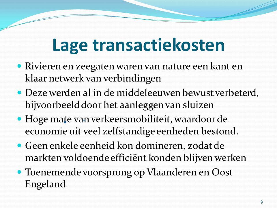 Lage transactiekosten Rivieren en zeegaten waren van nature een kant en klaar netwerk van verbindingen Deze werden al in de middeleeuwen bewust verbet