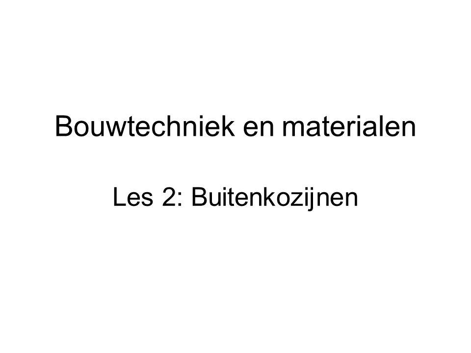 Bouwtechniek en materialen Les 2: Buitenkozijnen