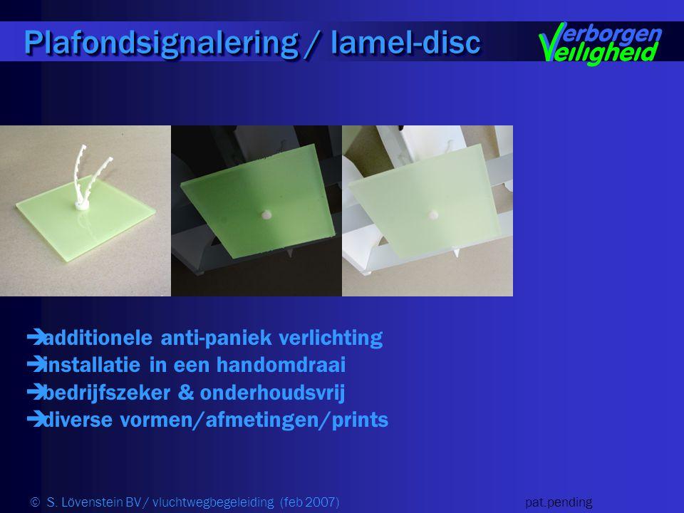  additionele anti-paniek verlichting  installatie in een handomdraai  bedrijfszeker & onderhoudsvrij  diverse vormen/afmetingen/prints Plafondsignalering / lamel-disc © S.