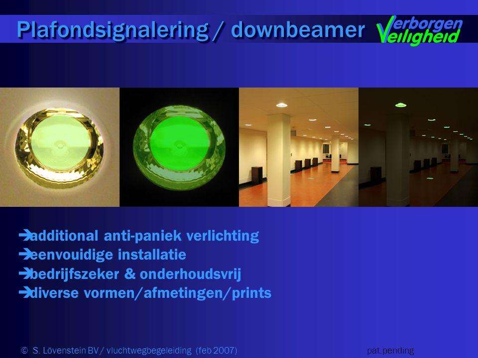  additional anti-paniek verlichting  eenvouidige installatie  bedrijfszeker & onderhoudsvrij  diverse vormen/afmetingen/prints Plafondsignalering / downbeamer © S.