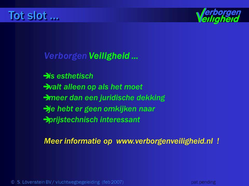  is esthetisch  valt alleen op als het moet  meer dan een juridische dekking  je hebt er geen omkijken naar  prijstechnisch interessant Tot slot … Meer informatie op www.verborgenveiligheid.nl .