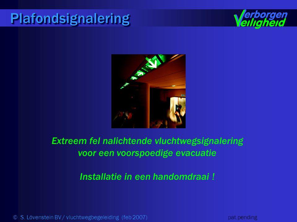 Extreem fel nalichtende vluchtwegsignalering voor een voorspoedige evacuatie Installatie in een handomdraai .