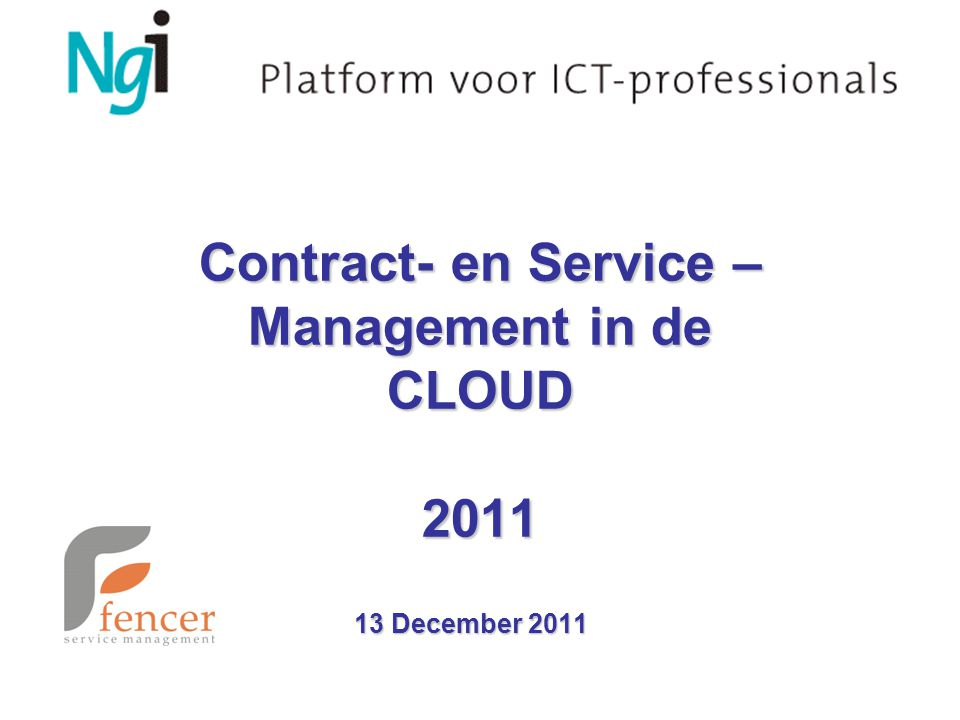 Contract- en Service – Management in de CLOUD 2011 13 December 2011