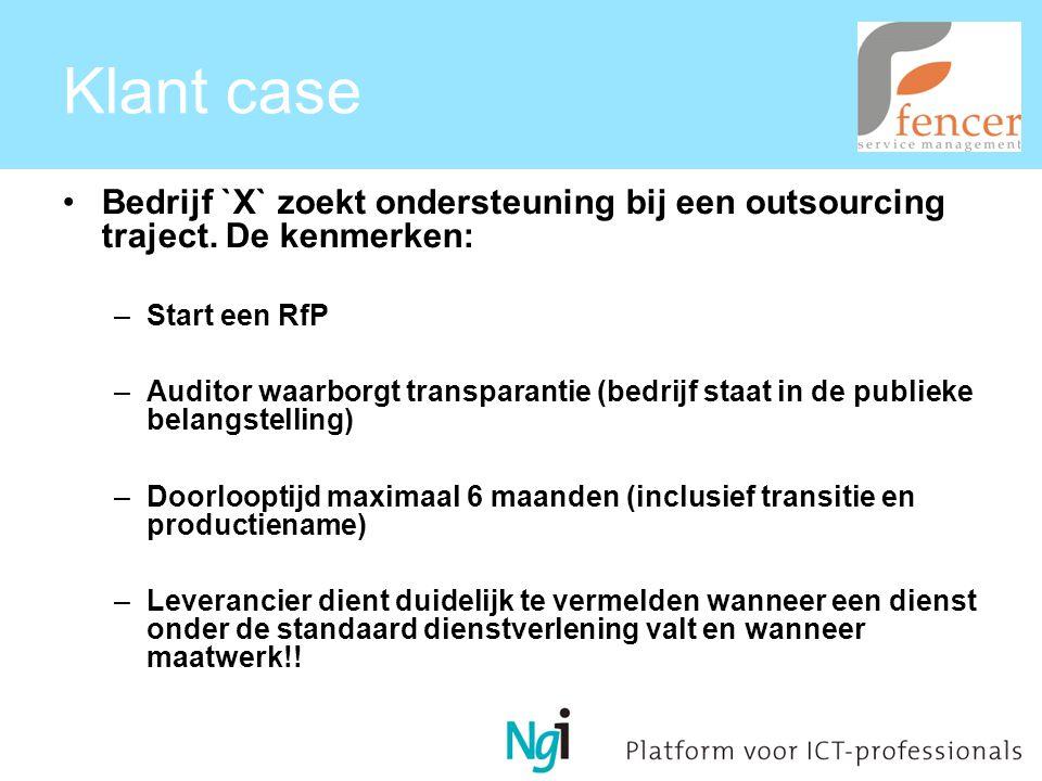 Klant case Bedrijf `X` zoekt ondersteuning bij een outsourcing traject.