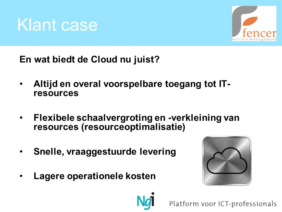 Klant case En wat biedt de Cloud nu juist.