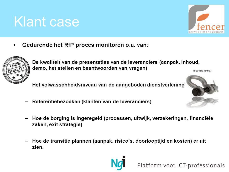 Klant case Gedurende het RfP proces monitoren o.a.