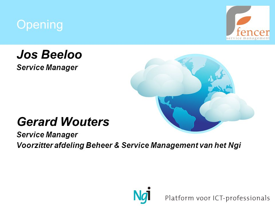 Agenda Opening CLOUD Service Management in de cloud (de praktijk) Vragen / discussie