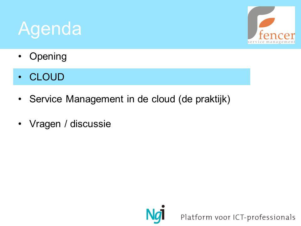 Agenda Opening CLOUD Service Management in de cloud (de praktijk) Vragen / discussie