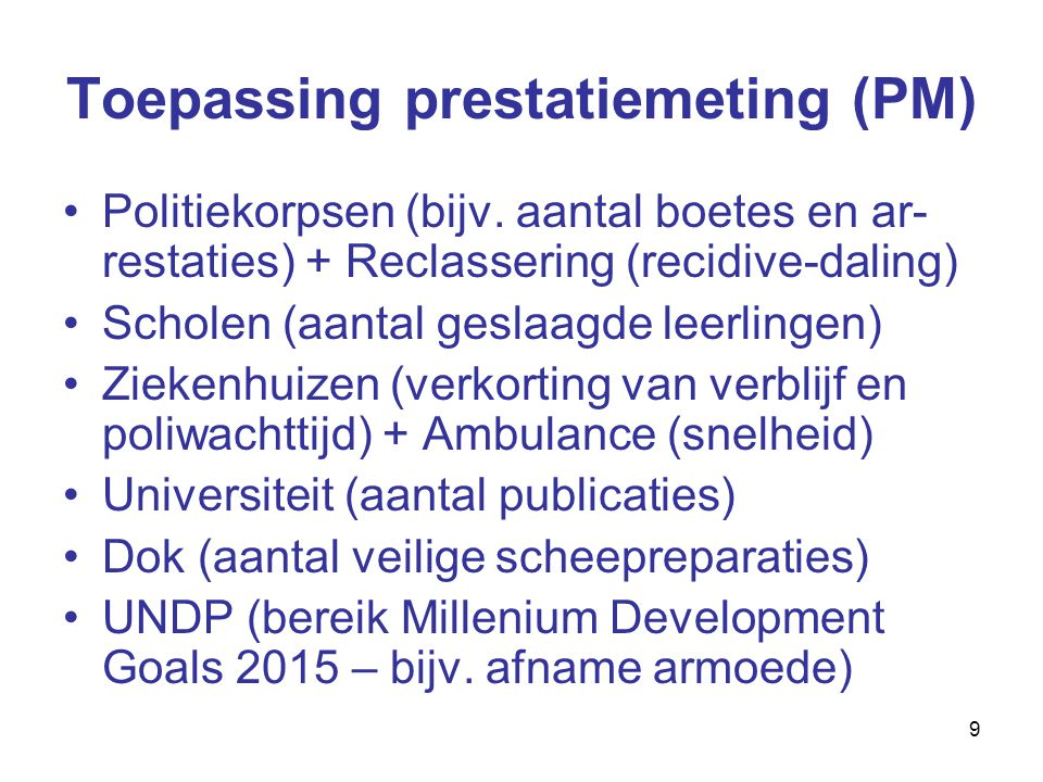 9 Toepassing prestatiemeting (PM) Politiekorpsen (bijv.