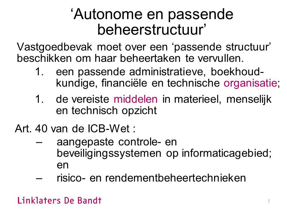 7 'Autonome en passende beheerstructuur' Vastgoedbevak moet over een 'passende structuur' beschikken om haar beheertaken te vervullen.