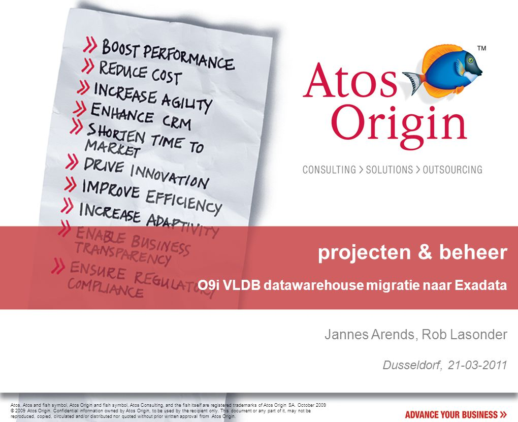 Atos, Atos and fish symbol, Atos Origin and fish symbol, Atos Consulting, and the fish itself are registered trademarks of Atos Origin SA.