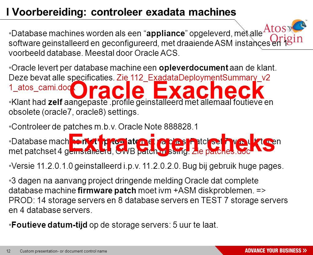 12 Custom presentation- or document control name I Voorbereiding: controleer exadata machines * Parameter onderzoek database Database machines worden