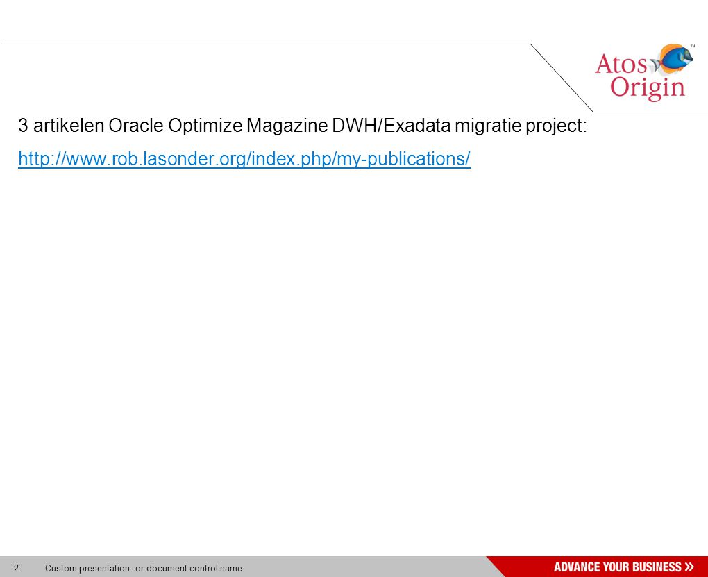2 Custom presentation- or document control name 3 artikelen Oracle Optimize Magazine DWH/Exadata migratie project: