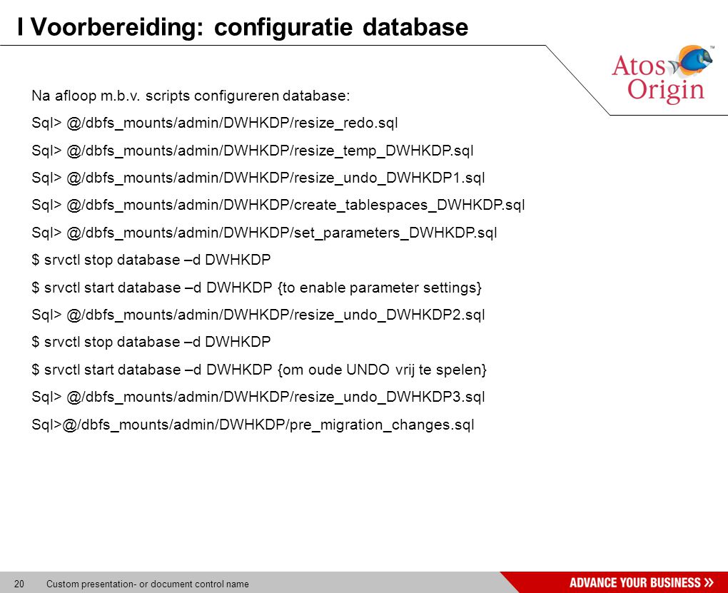 20 Custom presentation- or document control name I Voorbereiding: configuratie database Na afloop m.b.v.