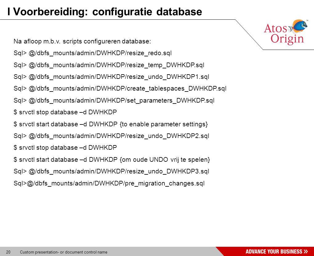 20 Custom presentation- or document control name I Voorbereiding: configuratie database Na afloop m.b.v. scripts configureren database: Sql> @/dbfs_mo