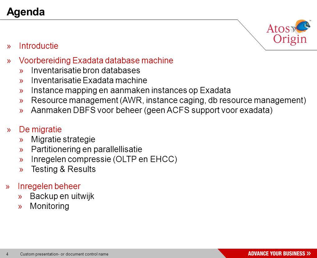 4 Custom presentation- or document control name Agenda »Introductie »Voorbereiding Exadata database machine »Inventarisatie bron databases »Inventaris