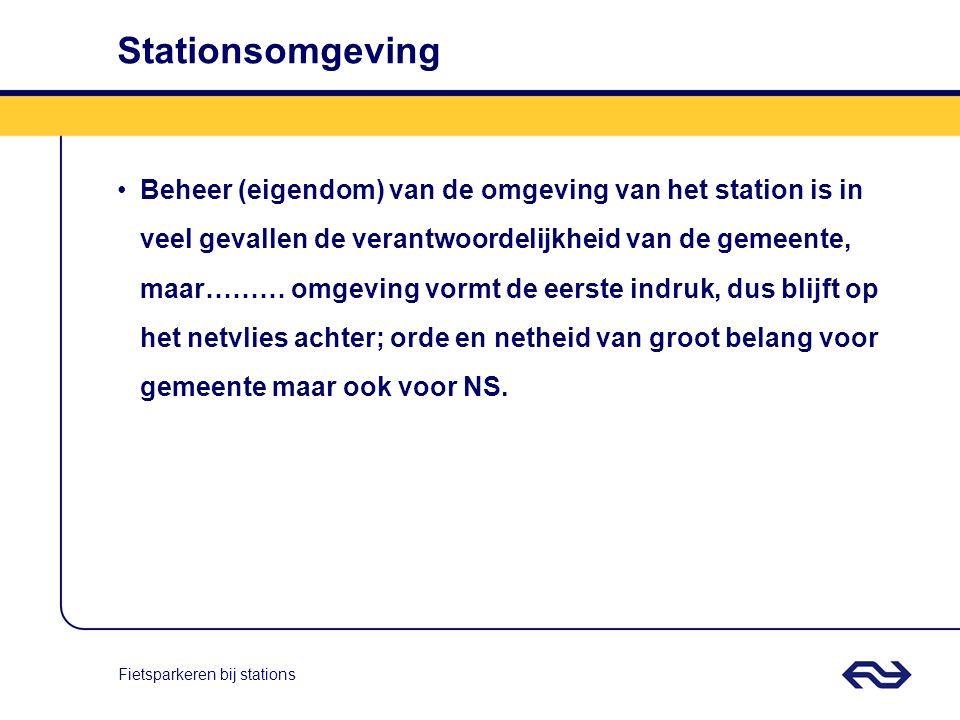 Fietsparkeren bij stations Stationsomgeving Beheer (eigendom) van de omgeving van het station is in veel gevallen de verantwoordelijkheid van de gemee