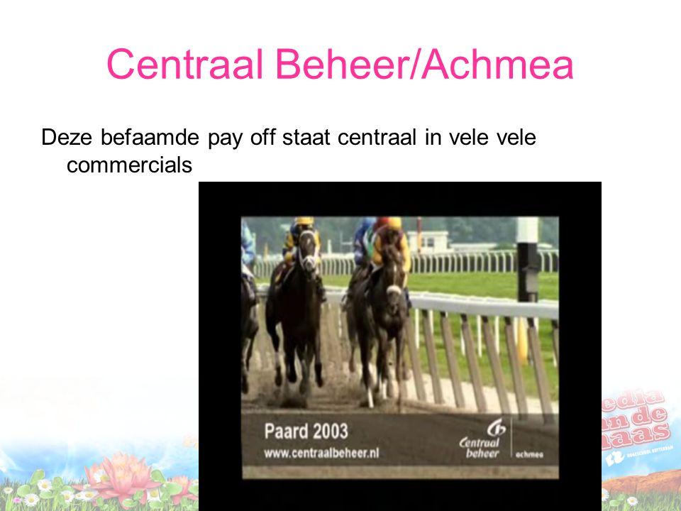 Centraal Beheer/Achmea Deze befaamde pay off staat centraal in vele vele commercials