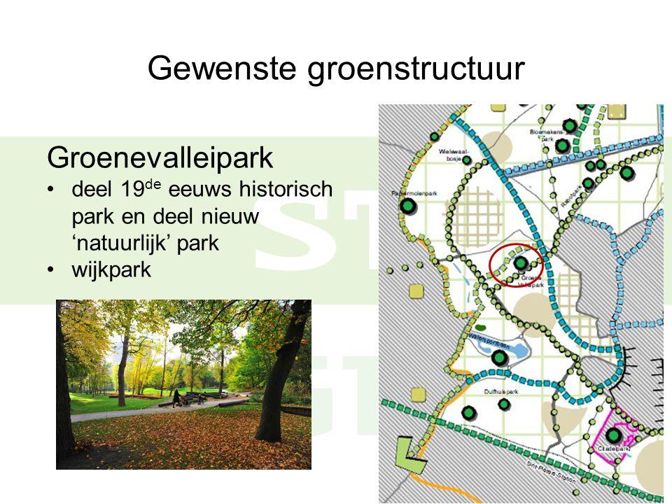 Gewenste groenstructuur Groenevalleipark deel 19 de eeuws historisch park en deel nieuw 'natuurlijk' park wijkpark