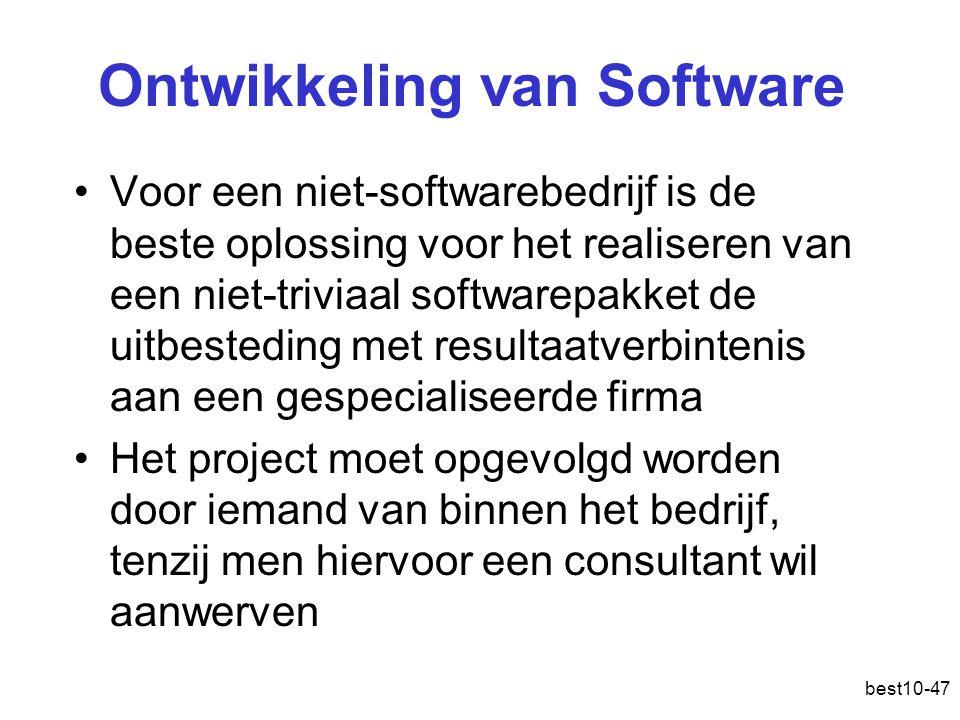 best10-47 Ontwikkeling van Software Voor een niet-softwarebedrijf is de beste oplossing voor het realiseren van een niet-triviaal softwarepakket de uitbesteding met resultaatverbintenis aan een gespecialiseerde firma Het project moet opgevolgd worden door iemand van binnen het bedrijf, tenzij men hiervoor een consultant wil aanwerven