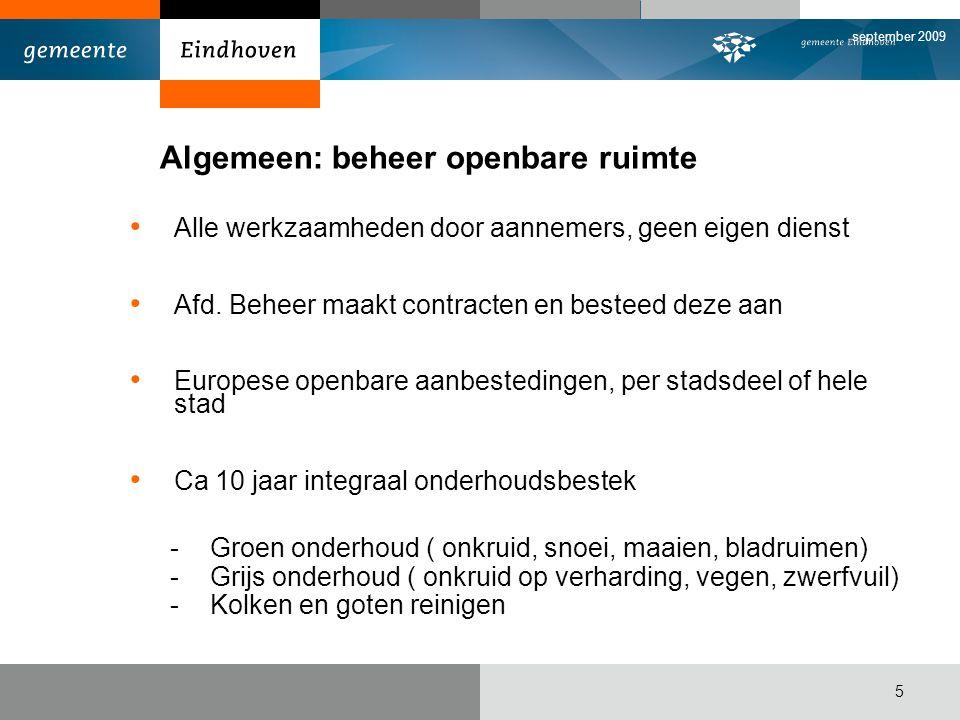 september 2009 5 Algemeen: beheer openbare ruimte Alle werkzaamheden door aannemers, geen eigen dienst Afd.