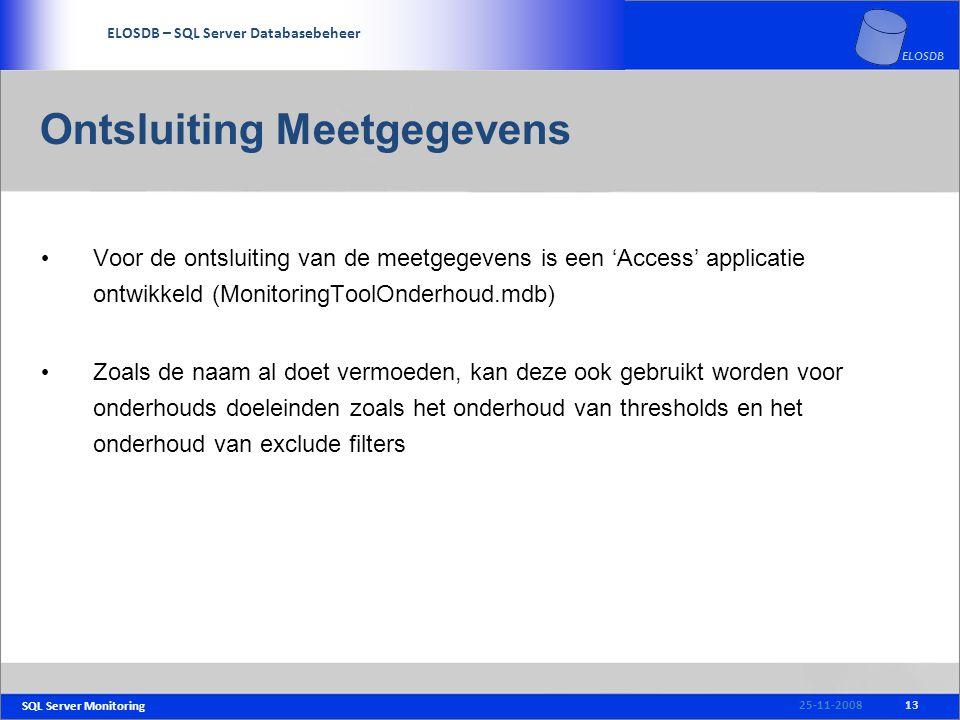 SQL Server Monitoring SERVICE DELIVERY – SQL Server Beheer ELOSDB – SQL Server Databasebeheer ELOSDB Ontsluiting Meetgegevens Voor de ontsluiting van de meetgegevens is een 'Access' applicatie ontwikkeld (MonitoringToolOnderhoud.mdb) Zoals de naam al doet vermoeden, kan deze ook gebruikt worden voor onderhouds doeleinden zoals het onderhoud van thresholds en het onderhoud van exclude filters 1325-11-2008