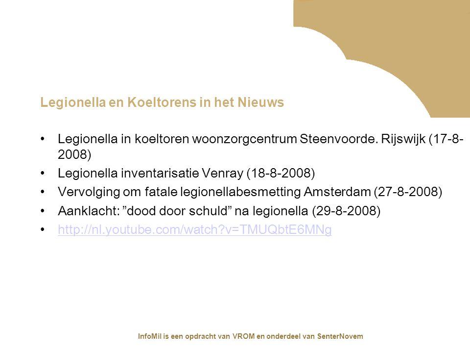 InfoMil is een opdracht van VROM en onderdeel van SenterNovem Historie leidingwater Jaren 70/80:Uitbraken Legionella in Amerika en Engeland Legionella in Nederlandse ziekenhuizen Rapport Gezondheidsraad 1989 Eerste Engelse voorschriften (ACOP) Maart 1999: Uitbraak Bovenkarspel 15-10-2000: Tijdelijke regeling Legioprev.