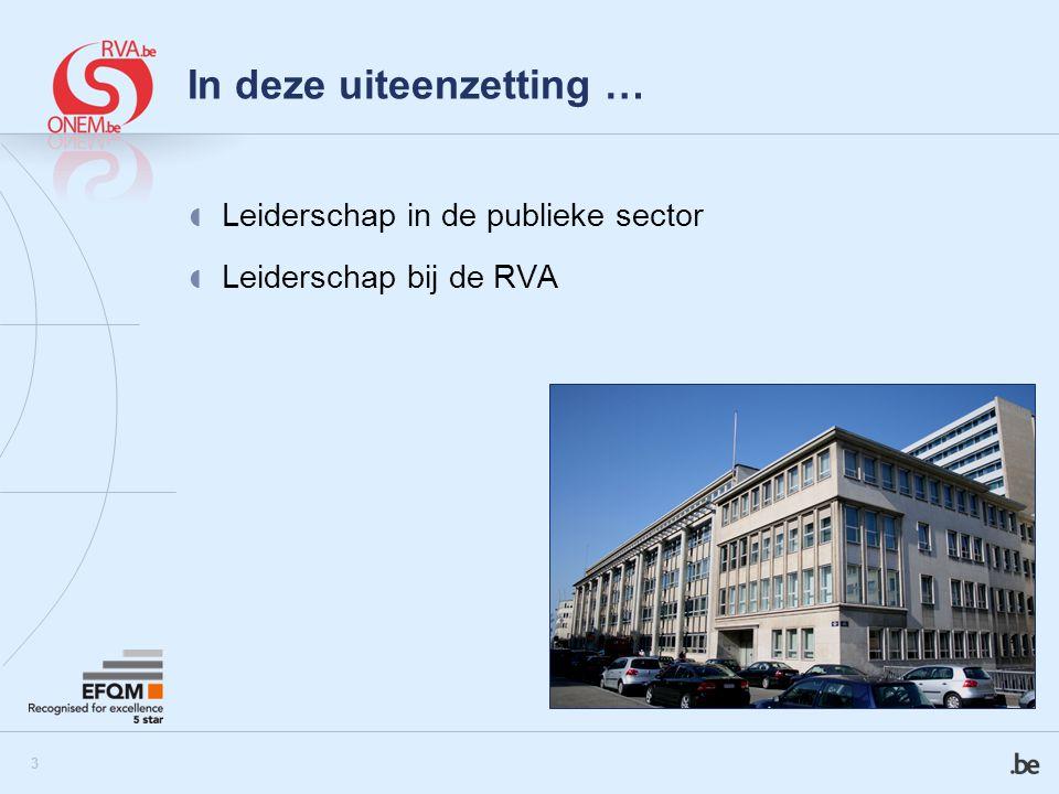 4 Leiderschap in de publieke sector Omvang en aard van de instelling  Meer dan 5000 personeelsleden:  + 50 jaar: 50%  Niveau C en D: 75%  Contractuelen: 33%  Budget: 12 miljard euro