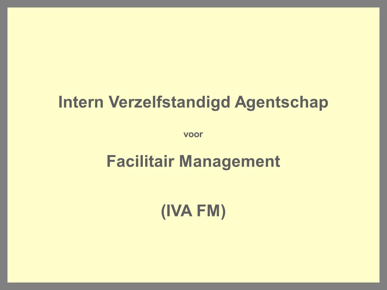 Intern Verzelfstandigd Agentschap voor Facilitair Management (IVA FM)