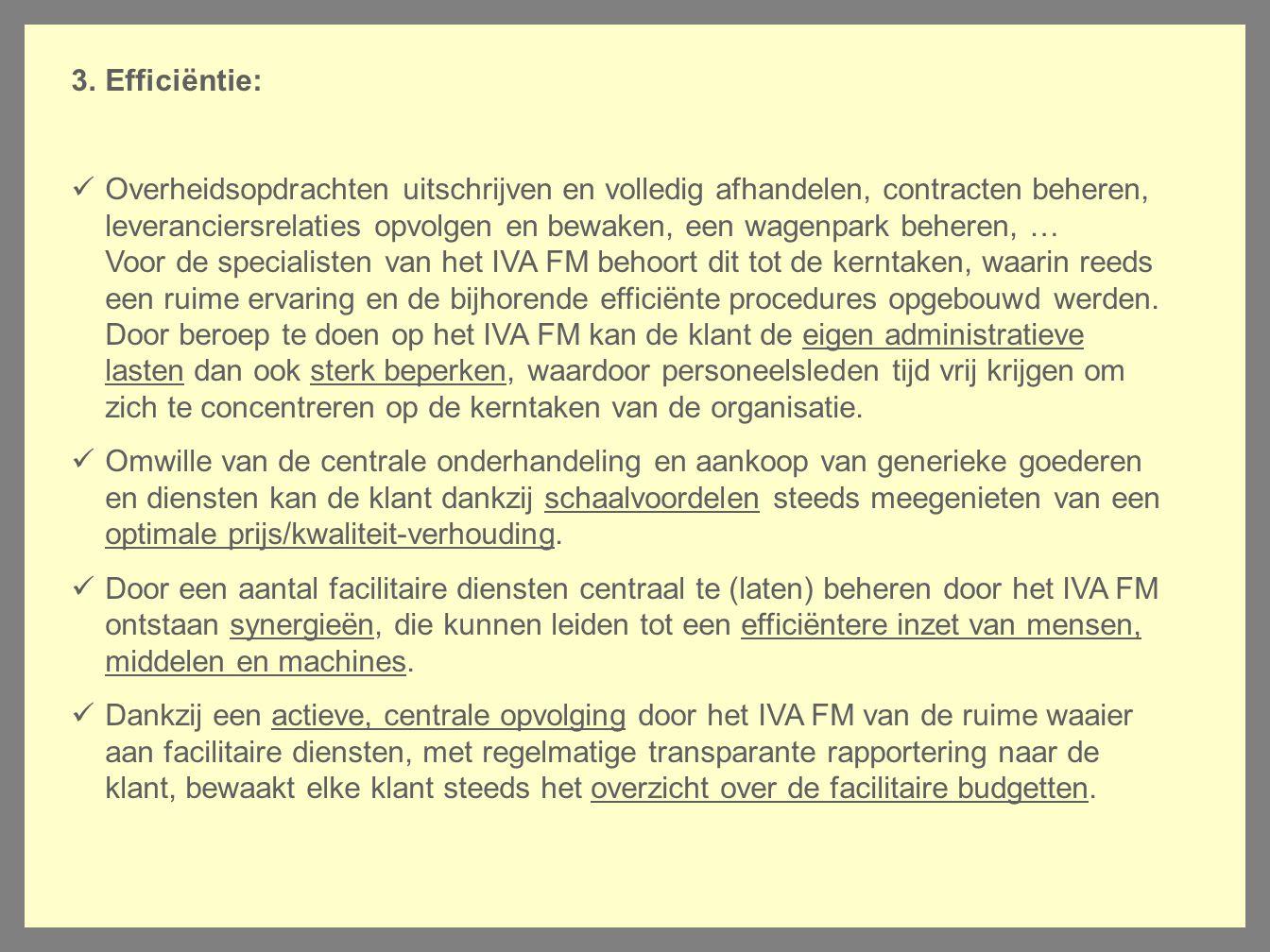 3.Efficiëntie: Overheidsopdrachten uitschrijven en volledig afhandelen, contracten beheren, leveranciersrelaties opvolgen en bewaken, een wagenpark be