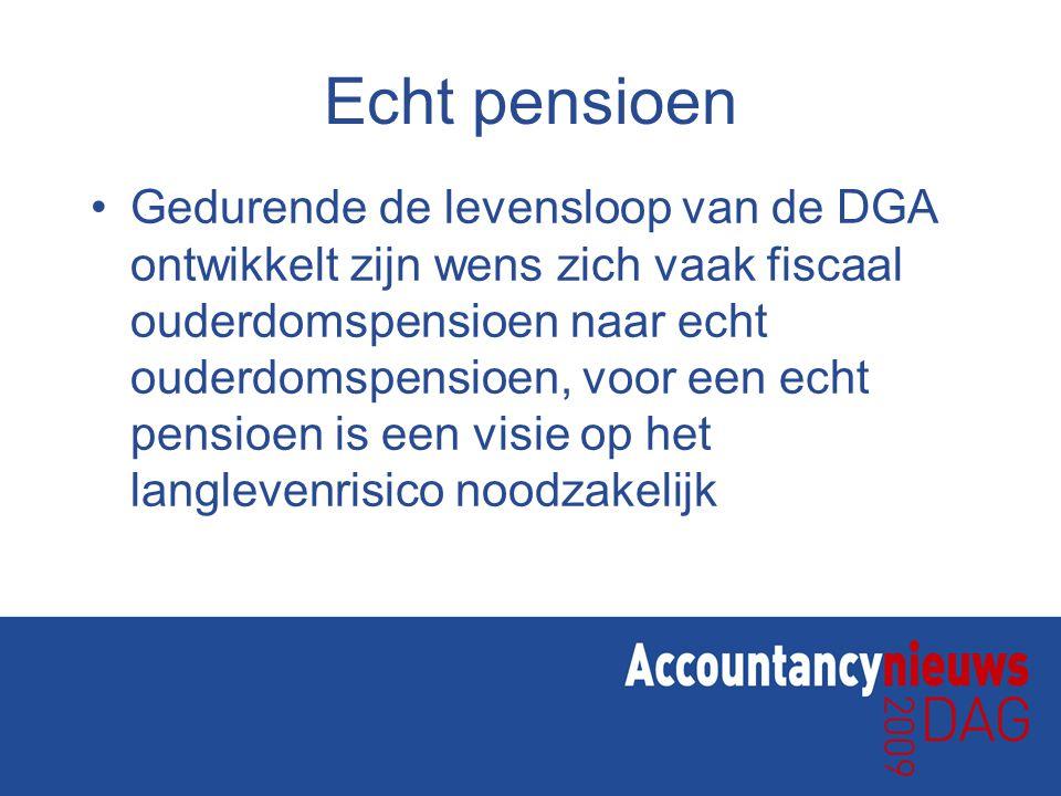 Echt pensioen Gedurende de levensloop van de DGA ontwikkelt zijn wens zich vaak fiscaal ouderdomspensioen naar echt ouderdomspensioen, voor een echt pensioen is een visie op het langlevenrisico noodzakelijk