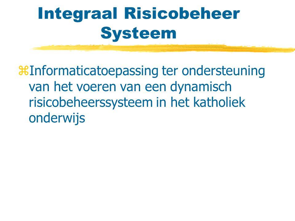 Integraal Risicobeheer Systeem zInformaticatoepassing ter ondersteuning van het voeren van een dynamisch risicobeheerssysteem in het katholiek onderwijs