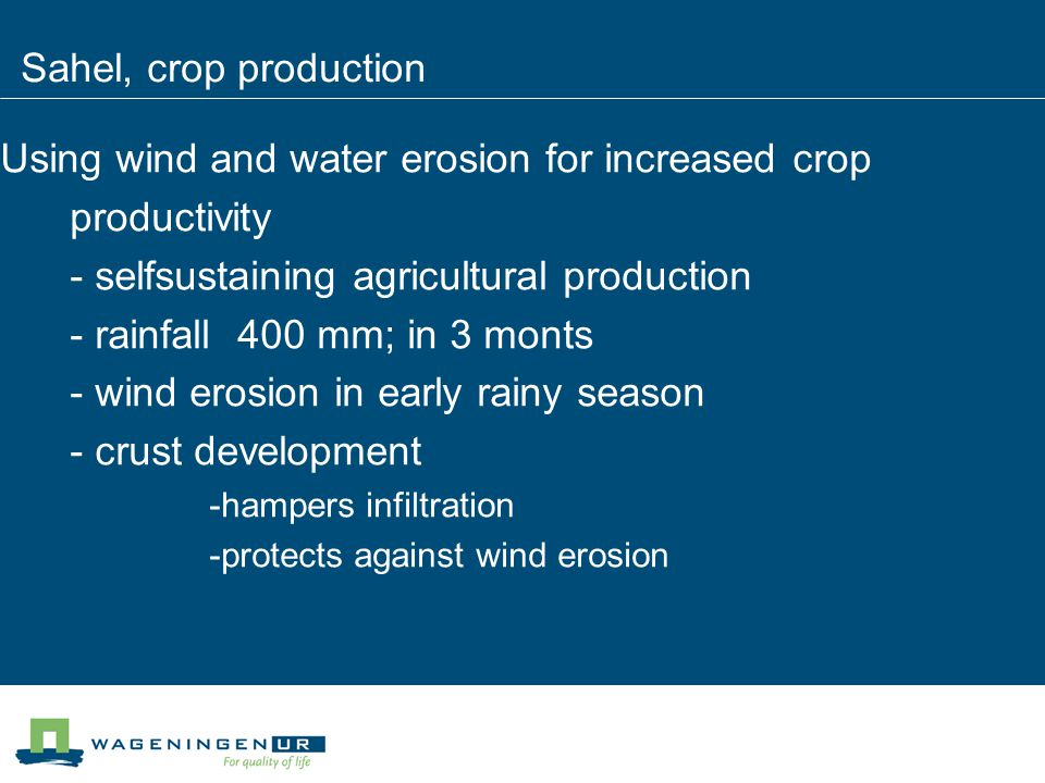 Using wind and water erosion for increased crop productivity - selfsustaining agricultural production - rainfall 400 mm; in 3 monts - wind erosion in