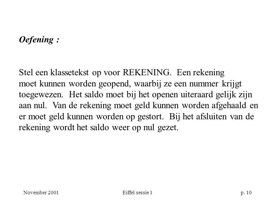 November 2001Eiffel sessie 1p. 10 Oefening : Stel een klassetekst op voor REKENING.