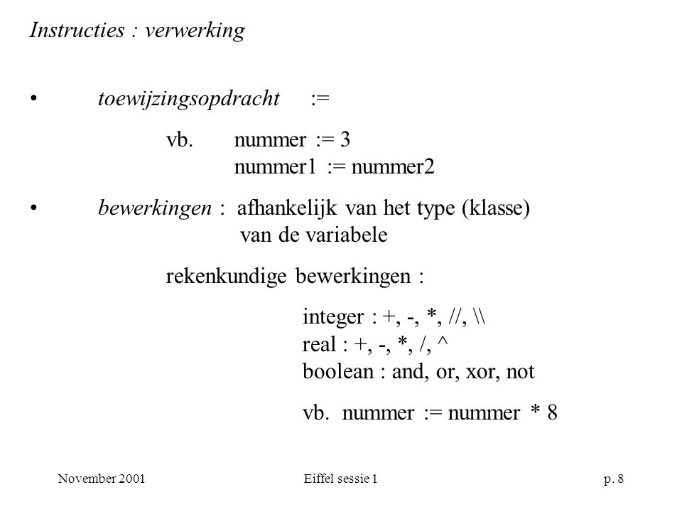 November 2001Eiffel sessie 1p. 8 Instructies : verwerking toewijzingsopdracht := vb.