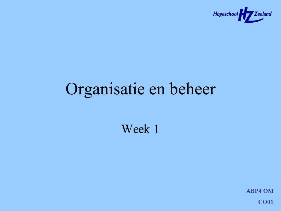 ABP4 OM CO01 Organisatie en beheer Week 1