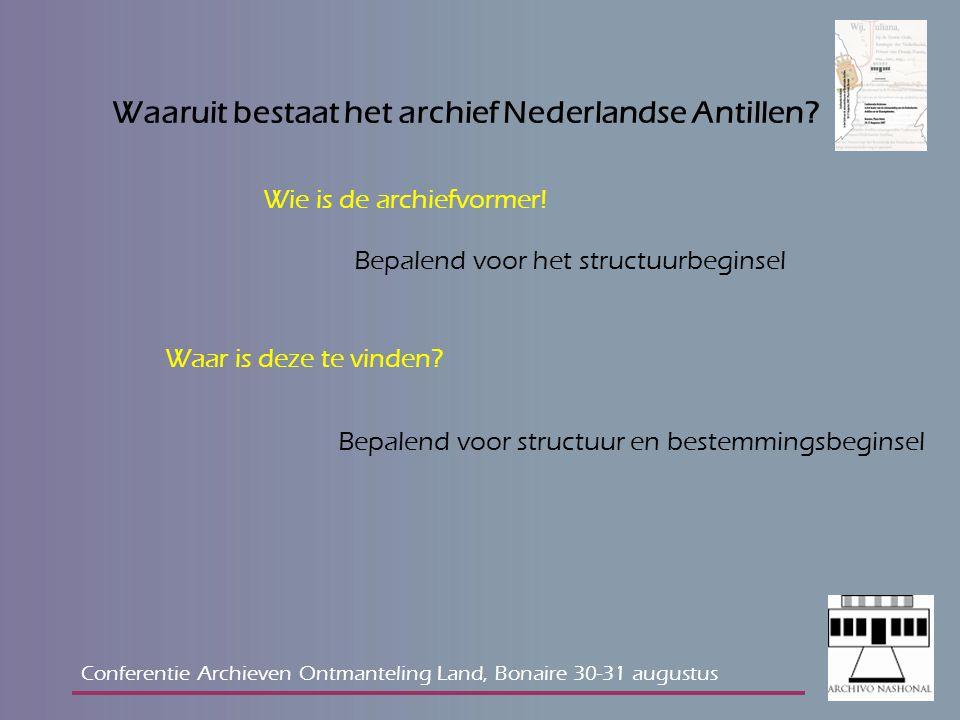 Waaruit bestaat het archief Nederlandse Antillen. Waar is deze te vinden.
