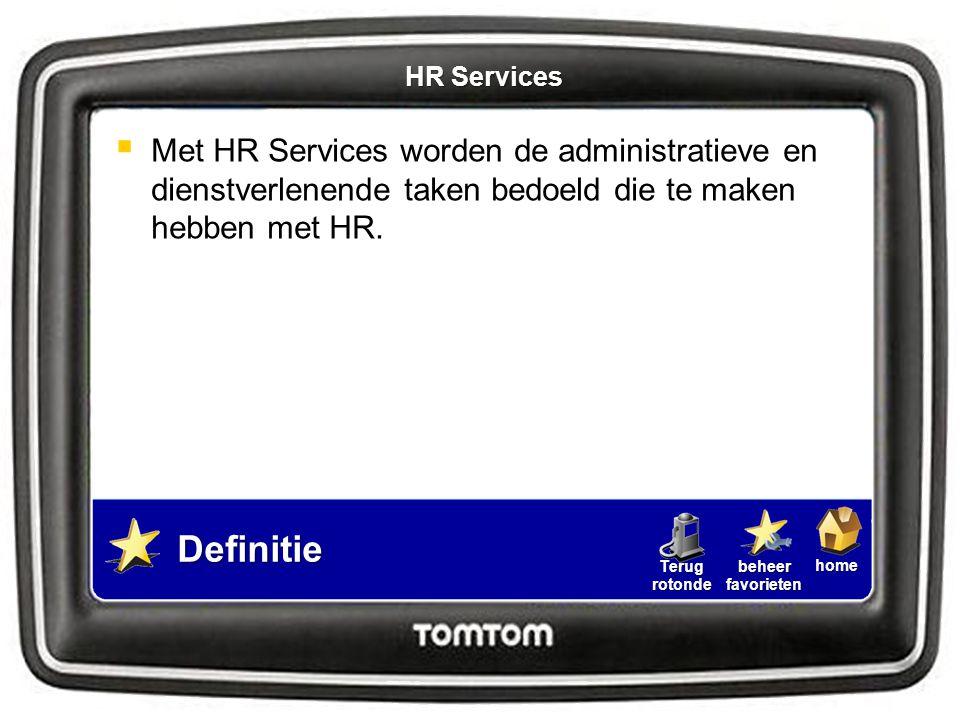homebeheerfavorietenTerugrotonde  Met HR Services worden de administratieve en dienstverlenende taken bedoeld die te maken hebben met HR. Definitie H