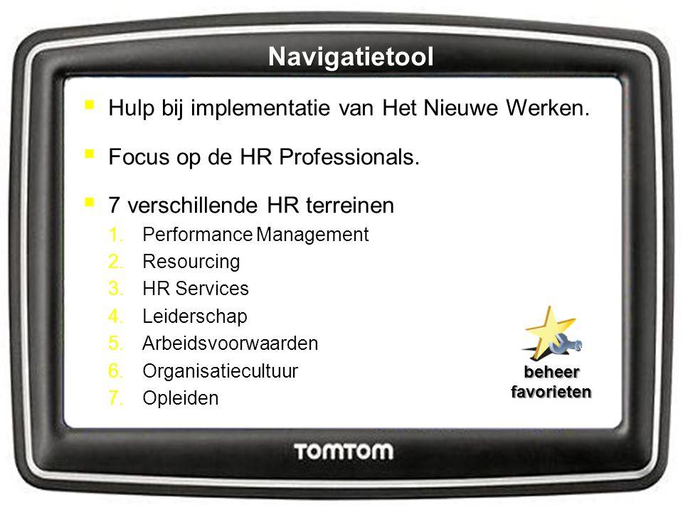  Hulp bij implementatie van Het Nieuwe Werken.  Focus op de HR Professionals.  7 verschillende HR terreinen 1.Performance Management 2.Resourcing 3