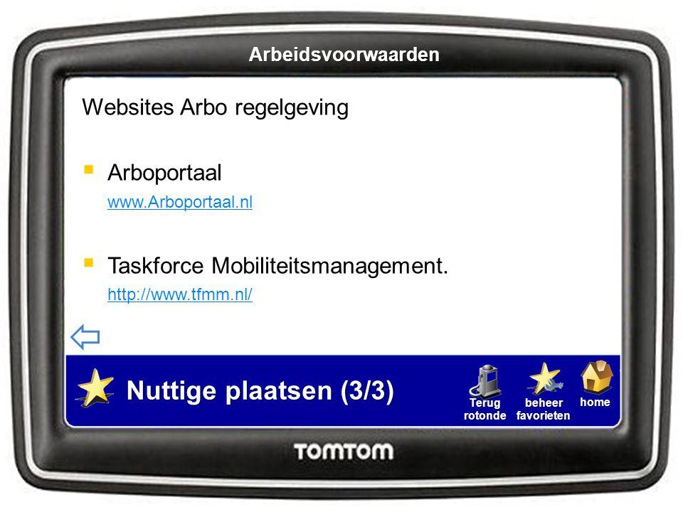 homebeheerfavorietenTerugrotonde Websites Arbo regelgeving  Arboportaal www.Arboportaal.nl www.Arboportaal.nl  Taskforce Mobiliteitsmanagement. http