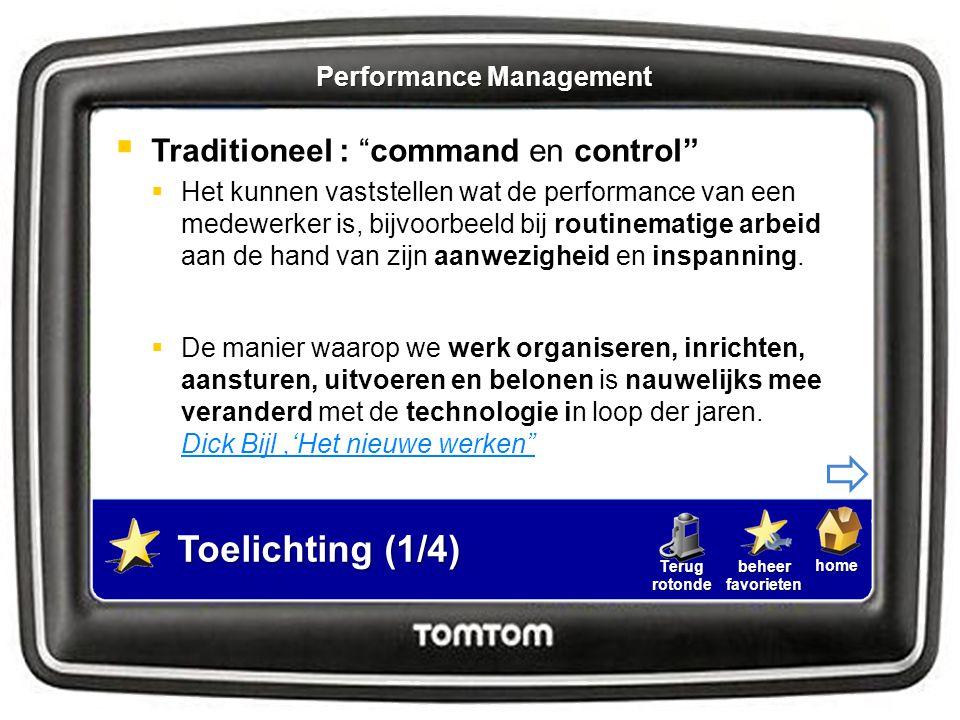 """homebeheerfavorietenTerugrotonde Toelichting (1/4)  Traditioneel : """"command en control""""  Het kunnen vaststellen wat de performance van een medewerke"""