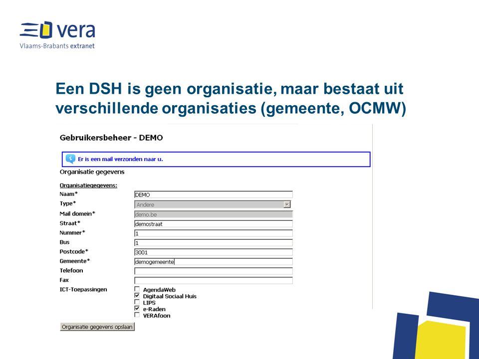 Een DSH is geen organisatie, maar bestaat uit verschillende organisaties (gemeente, OCMW)